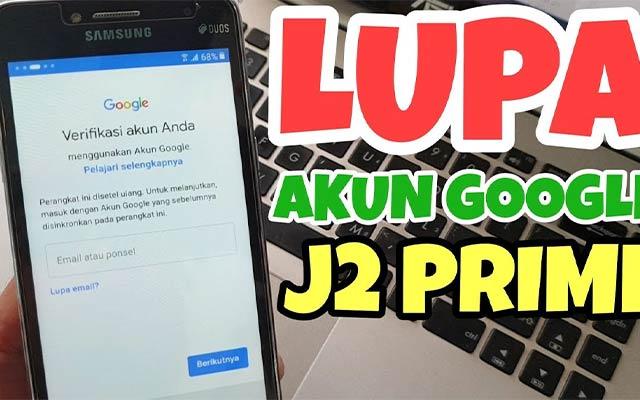 Cara Reset Samsung J2 Lupa Email Termudah dan Terbaru