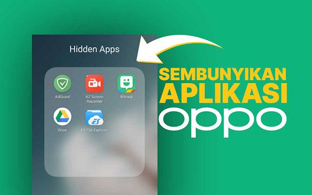 Cara Menyembunyikan Aplikasi di HP Oppo Paling Mudah