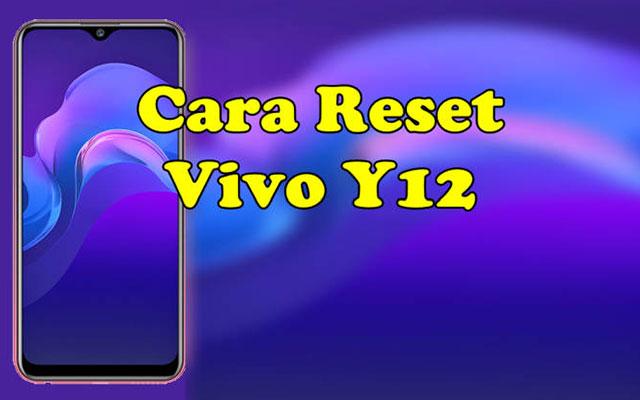Cara Reset HP Vivo Y12 Terlengkap dan Termudah