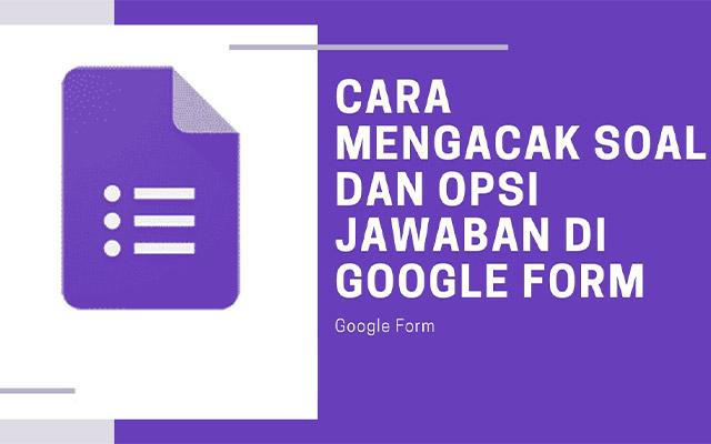 Cara Mengacak Soal di Google Form Paling Mudah