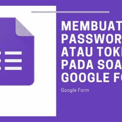 Cara Membuat Token di Google Form Mudah dan Cepat